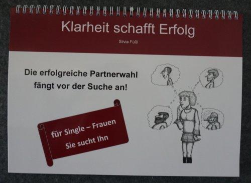 Buch | Die erfolgreiche Partnerwahl fängt vor der Suche an – für Frauen (c) Silvia Füßl / klarheit-schafft-erfolg.de